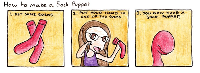 Well, this is how to make a basic sock puppet