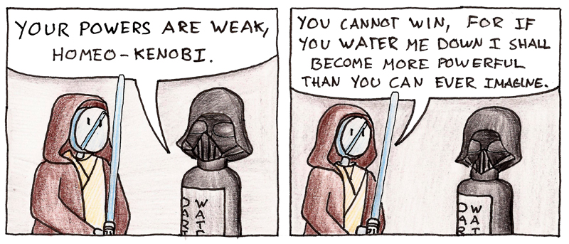 It's Darth Water!