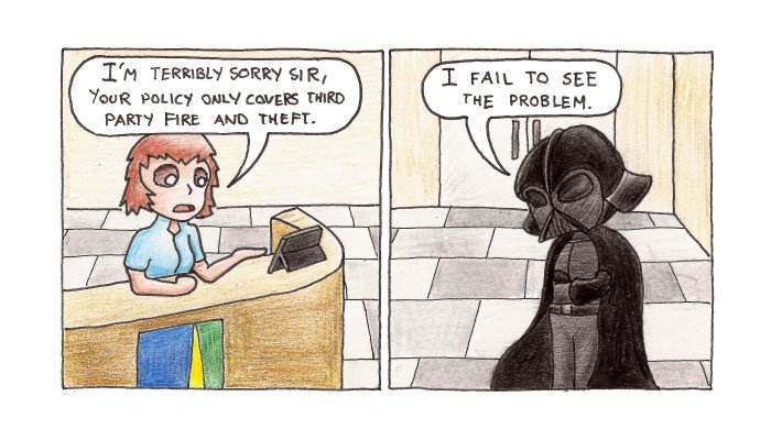 I find the idea of Darth Vader trying to claim insurance on the death star hilarious.